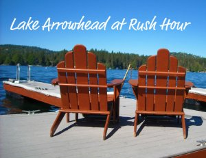 Lake Arrowhead at Rush Hour